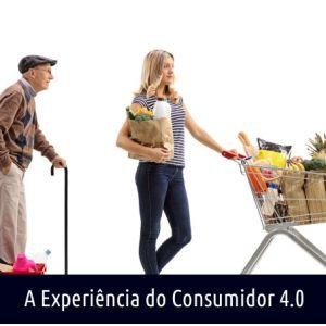 A EXPERIÊNCIA DO CONSUMIDOR 4.0