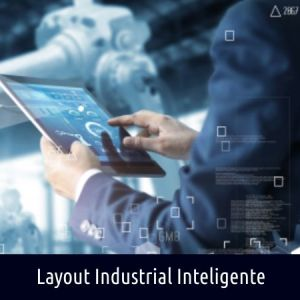 LAYOUT INDUSTRIAL INTELIGENTE