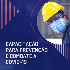 CAPACITAÇÃO PARA PREVENÇÃO E COMBATE À COVID-19