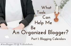 blogging calendar organized blogger