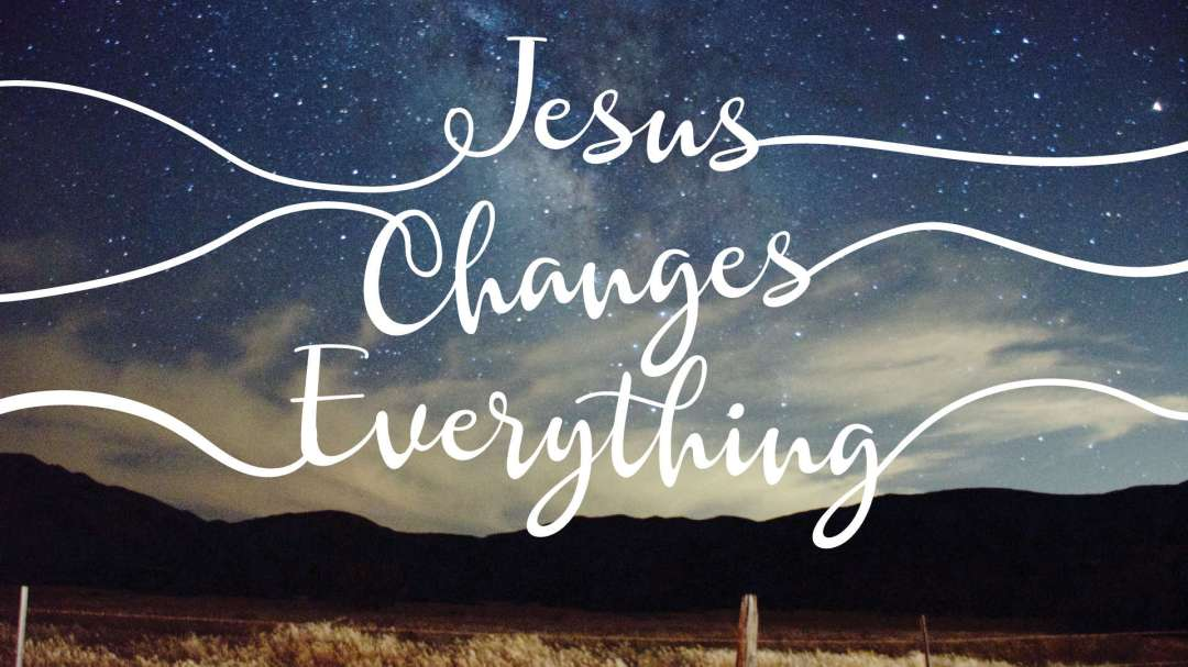 Jesus Changes Everything - Alex van Rossum