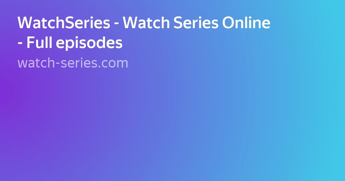watch series online for free full episodes watch series - 1200×630