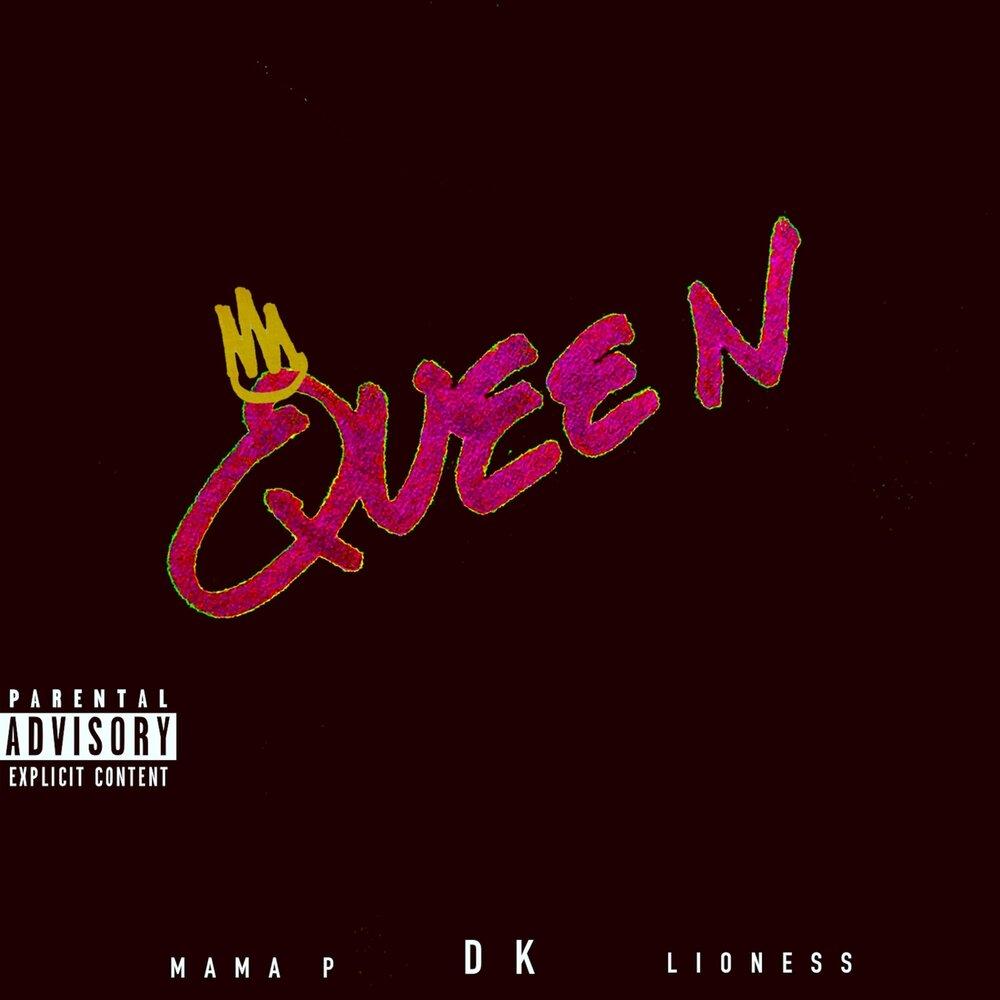 Queen — DK, Mama P & Lioness. Слушать онлайн на Яндекс.Музыке