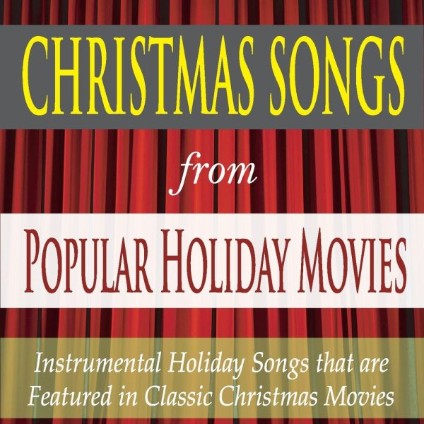 Christmas Songs from Popular Holiday Movies: Instrumental ...