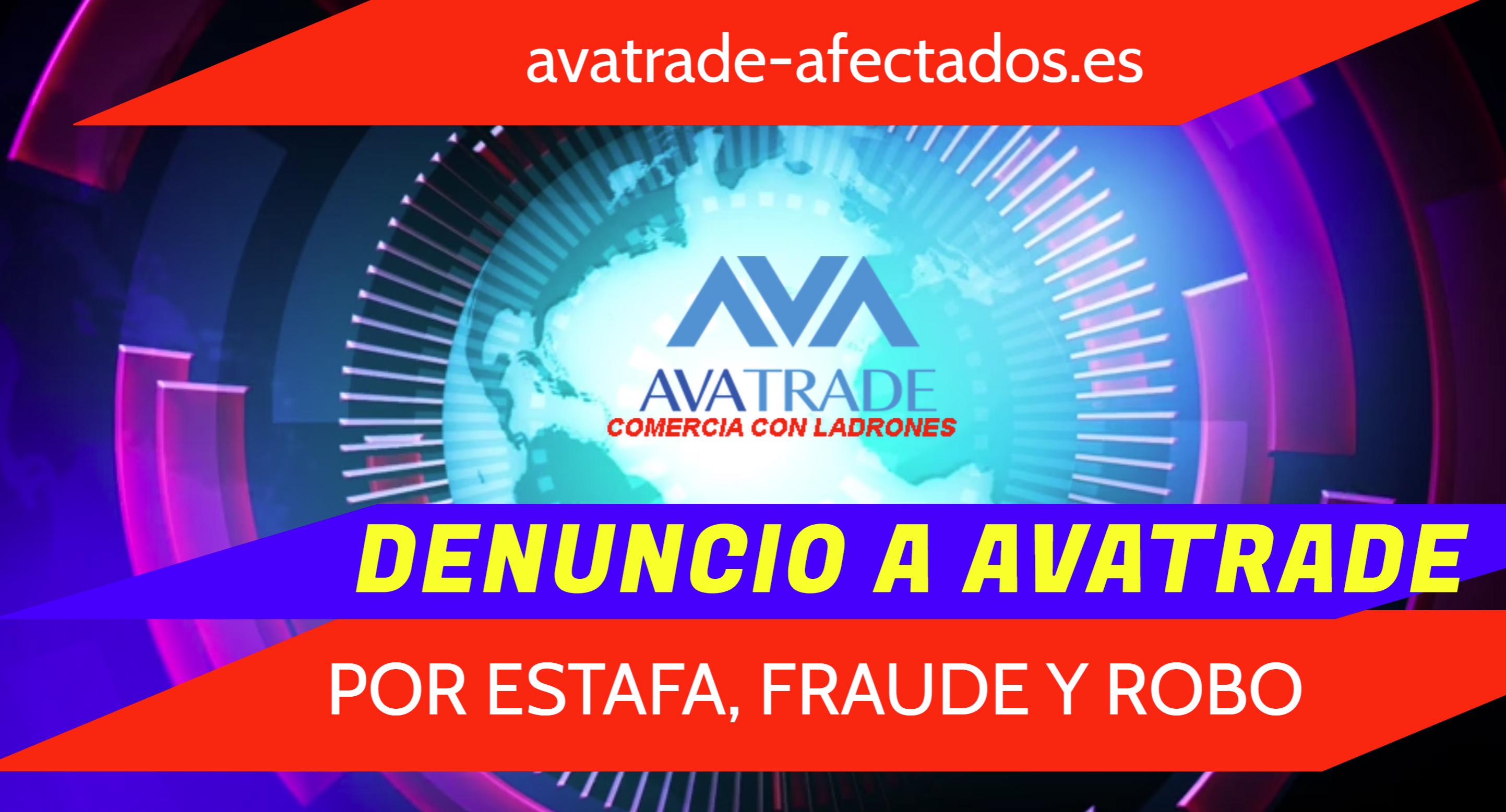 DENUNCIO A AVATRADE POR ESTAFA, FRAUDE Y ROBO