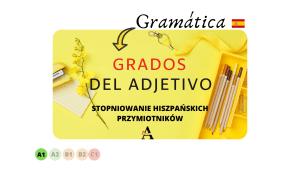 Stopniowanie przymiotników w języku hiszpańskim