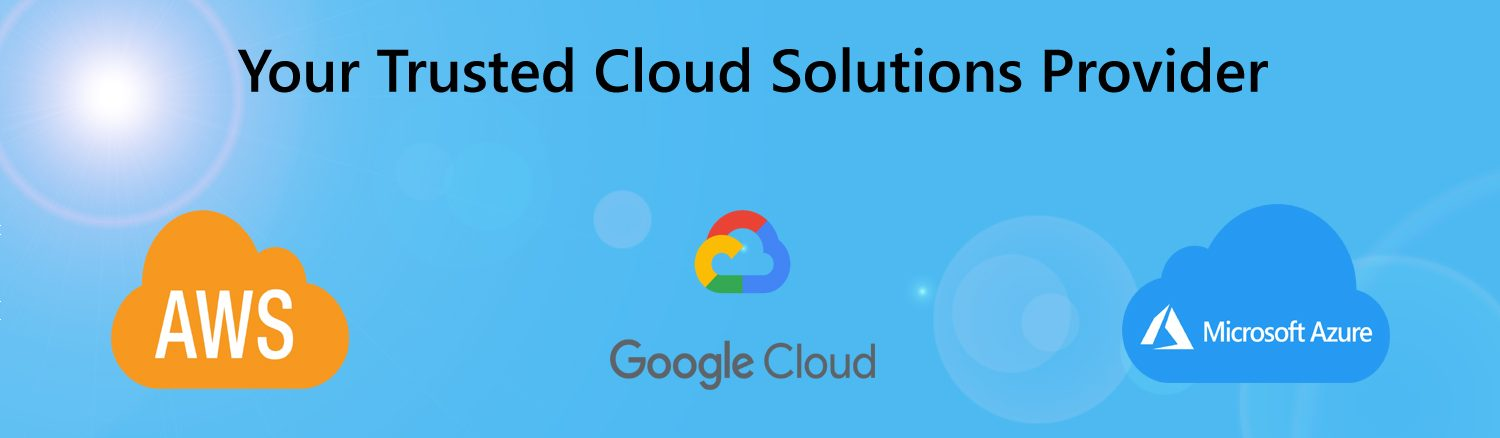 Your trusted cloud solutions provider