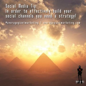 Social Media Tips - Build with a strategy