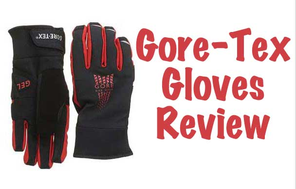 Gore-Tex Gloves Review