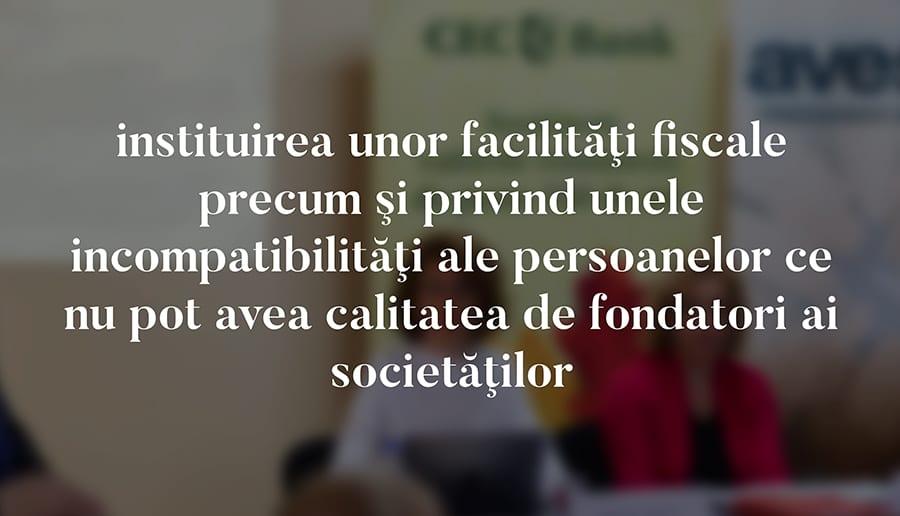 instituirea unor facilităţi fiscale precum şi privind unele incompatibilităţi ale persoanelor ce nu pot avea calitatea de fondatori ai societăţilor
