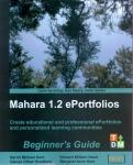Mahara 1.2 E-Portfolios Beginner's Guide