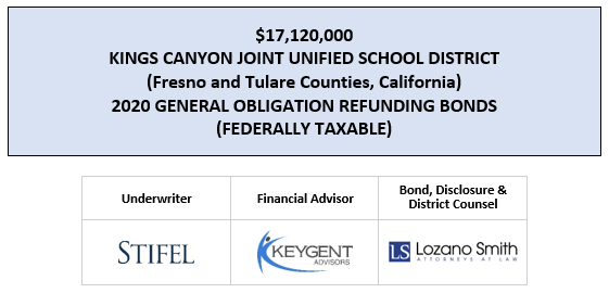 $17,120,000 KINGS CANYON JOINT UNIFIED SCHOOL DISTRICT (Fresno and Tulare Counties, California) 2020 GENERAL OBLIGATION REFUNDING BONDS (FEDERALLY TAXABLE) FOS POSTED 5-6-20