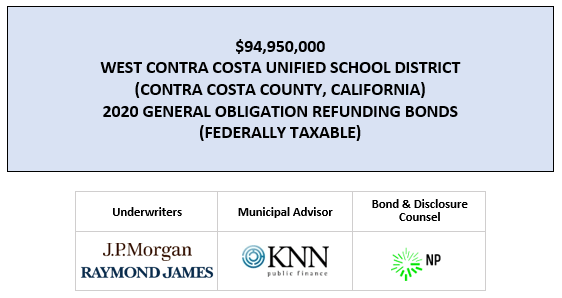 $94,950,000 WEST CONTRA COSTA UNIFIED SCHOOL DISTRICT (CONTRA COSTA COUNTY, CALIFORNIA) 2020 GENERAL OBLIGATION REFUNDING BONDS (FEDERALLY TAXABLE) FOS POSTED 5-7-20
