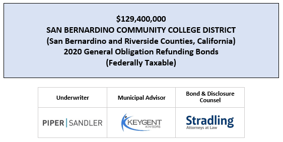 $129,400,000 SAN BERNARDINO COMMUNITY COLLEGE DISTRICT (San Bernardino and Riverside Counties, California) 2020 General Obligation Refunding Bonds (Federally Taxable) FOS POSTED 6-23-20