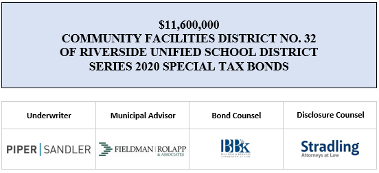 $11,600,000 COMMUNITY FACILITIES DISTRICT NO. 32 OF RIVERSIDE UNIFIED SCHOOL DISTRICT SERIES 2020 SPECIAL TAX BONDS FOS POSTED 7-1-20