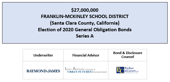 SUPPLEMENT TO OFFICIAL STATEMENT Dated: July 15, 2020 | $27,000,000 FRANKLIN-MCKINLEY SCHOOL DISTRICT (Santa Clara County, California) Election of 2020 General Obligation Bonds Series A FOS POSTED 7-13-20