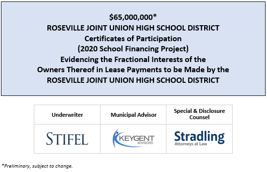 $65,000,000* ROSEVILLE JOINT UNION HIGH SCHOOL DISTRICT Certificates of Participation (2020 School Financing Project) Evidencing the Fractional Interests of the Owners Thereof in Lease Payments to be Made by the ROSEVILLE JOINT UNION HIGH SCHOOL DISTRICT POS POSTED 7-1-20