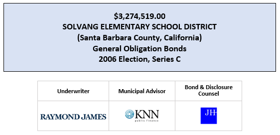 $3,274,519.00 SOLVANG ELEMENTARY SCHOOL DISTRICT (Santa Barbara County, California) General Obligation Bonds 2006 Election, Series C FOS POSTED 7-22-20