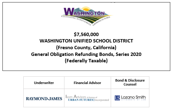 SUPPLEMENT TO OFFICIAL STATEMENT Dated: September 10, 2020 $7,560,000 WASHINGTON UNIFIED SCHOOL DISTRICT (Fresno County, California) General Obligation Refunding Bonds, Series 2020 (Federally Taxable) SUPPLEMENT TO FOS POSTED 9-10-20