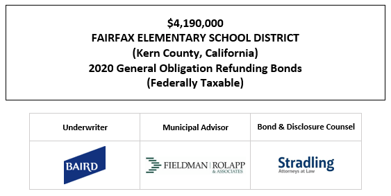 $4,190,000 FAIRFAX ELEMENTARY SCHOOL DISTRICT (Kern County, California) 2020 General Obligation Refunding Bonds (Federally Taxable) FOS POSTED 9-11-20