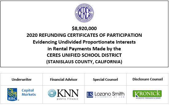 $8,920,000 2020 REFUNDING CERTIFICATES OF PARTICIPATION Evidencing Undivided Proportionate Interests in Rental Payments Made by the CERES UNIFIED SCHOOL DISTRICT (STANISLAUS COUNTY, CALIFORNIA) FOS POSTED 10-9-20