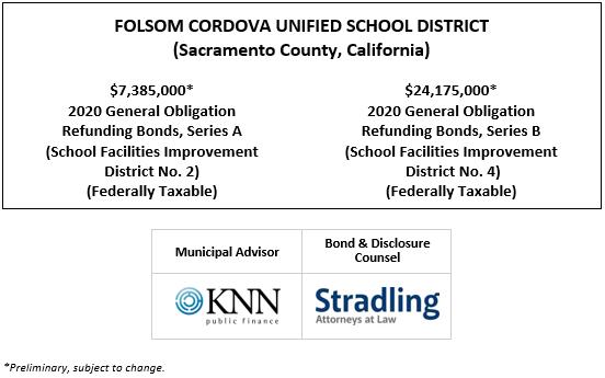 FOLSOM CORDOVA UNIFIED SCHOOL DISTRICT (Sacramento County, California)  $7,385,000* 2020 General Obligation Refunding Bonds, Series A (School Facilities Improvement District No. 2) (Federally Taxable) $24,175,000* 2020 General Obligation Refunding Bonds, Series B (School Facilities Improvement District No. 4) (Federally Taxable) POS POSTED 10-16-20