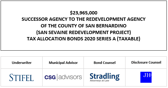$23,965,000 SUCCESSOR AGENCY TO THE REDEVELOPMENT AGENCY OF THE COUNTY OF SAN BERNARDINO (SAN SEVAINE REDEVELOPMENT PROJECT) TAX ALLOCATION BONDS 2020 SERIES A (TAXABLE) FOS POSTED 10-12-20