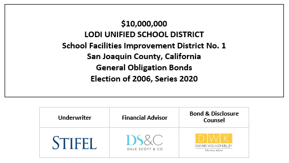 $10,000,000 LODI UNIFIED SCHOOL DISTRICT School Facilities Improvement District No. 1 San Joaquin County, California General Obligation Bonds Election of 2006, Series 2020 FOS POSTED 11-3-20