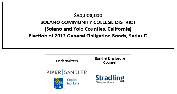 $30,000,000 SOLANO COMMUNITY COLLEGE DISTRICT (Solano and Yolo Counties, California) Election of 2012 General Obligation Bonds, Series D FOS POSTED 11-3-20