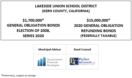LAKESIDE UNION SCHOOL DISTRICT (KERN COUNTY, CALIFORNIA) $1,700,000* GENERAL OBLIGATION BONDS ELECTION OF 2008, SERIES 2020 $15,000,000* 2020 GENERAL OBLIGATION REFUNDING BONDS (FEDERALLY TAXABLE) POS POSTED 11-9-20