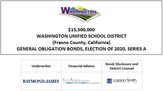 $15,500,000 WASHINGTON UNIFIED SCHOOL DISTRICT (Fresno County, California) GENERAL OBLIGATION BONDS, ELECTION OF 2020, SERIES A FOS POSTED 1-20-21