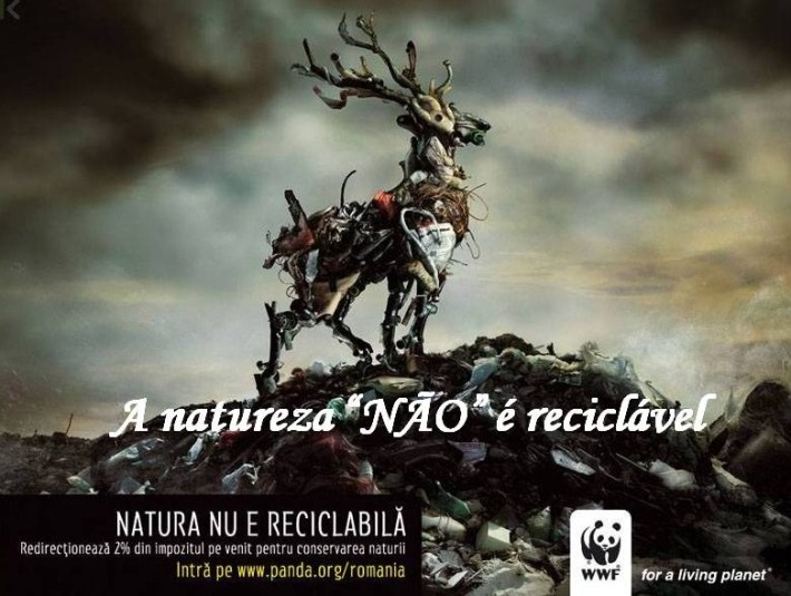 a natureza não é reciclável