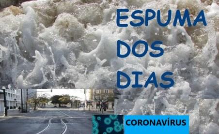 Espuma dos dias Coronavirus