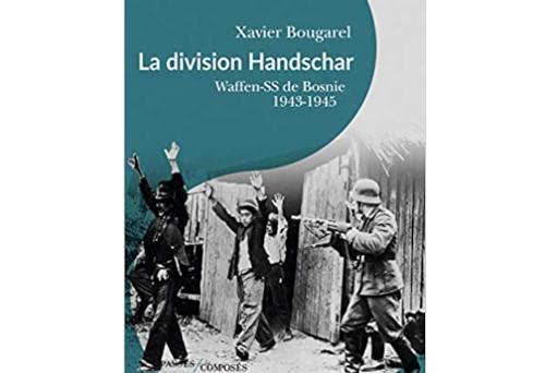 La division Handschar – Xavier Bougarel