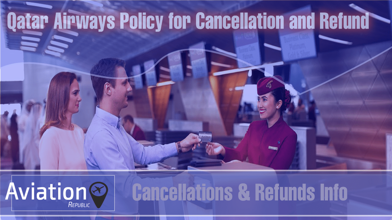 How do I cancel my Qatar Airways Flight and get a Refund: All you need to know?