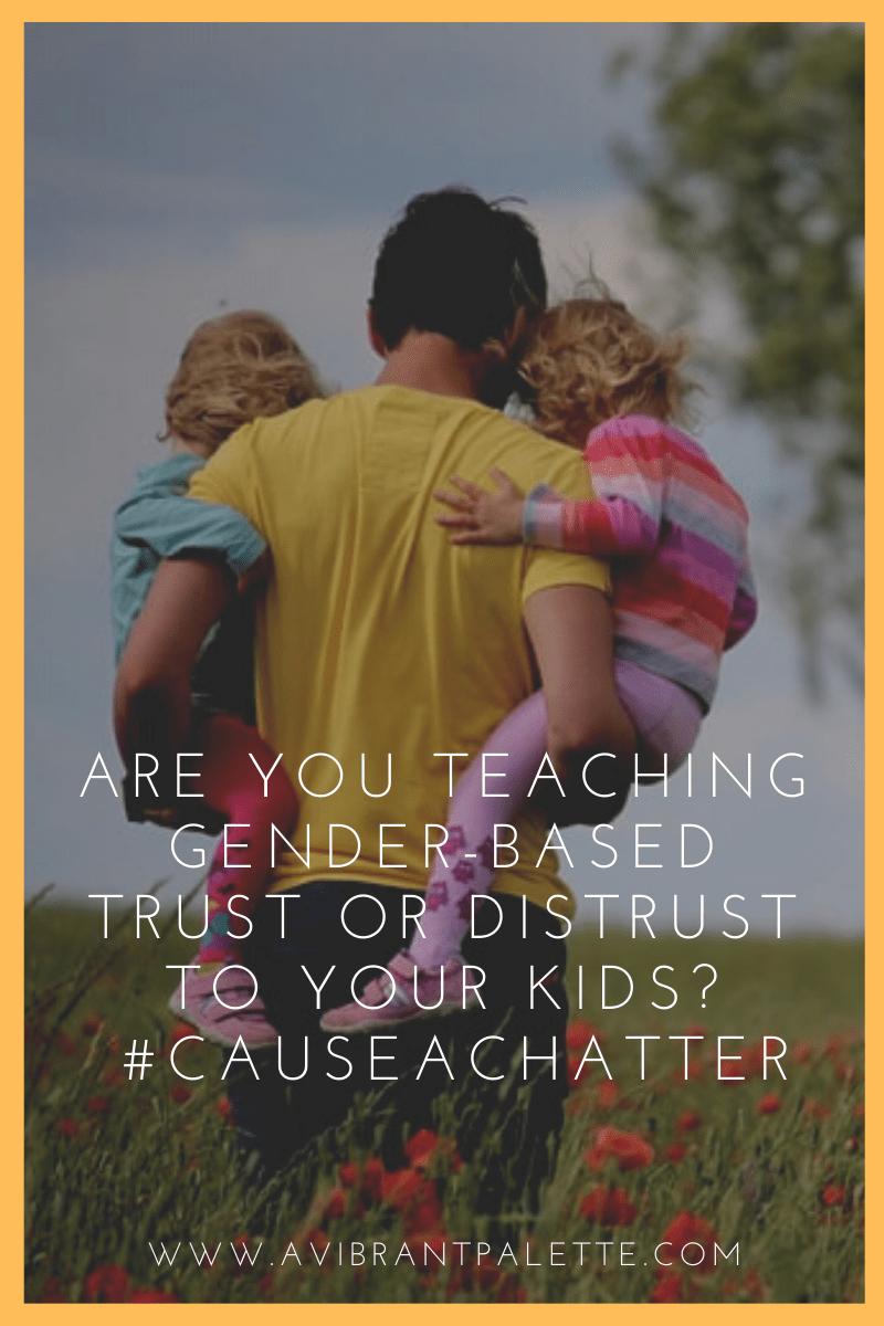 Are you teaching gender-based trust or distrust_ avibrantpalette