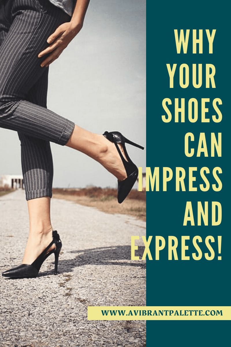 Why your shoes can impress and express!_avibrantpalette