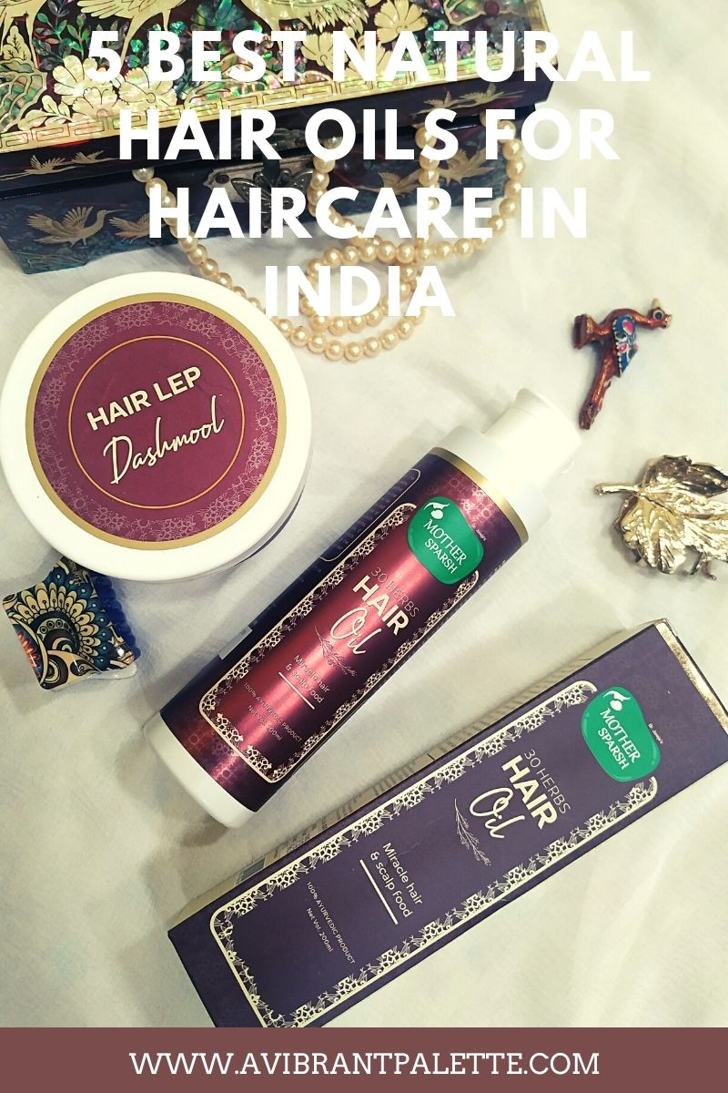 5 Best Natural Hair oils for haircare in India with price_AVIBRANTPALETTE