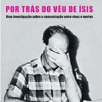 LEITURA OBRIGATÓRIA 01 - POR TRÁS DO VÉU DE ISIS