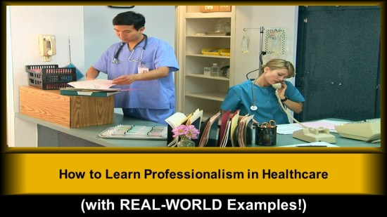 """""""How to Learn Professionalism in Healthcare (with REAL-WORLD Examples!)"""""""