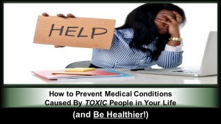 """How to Prevent Medical Conditions Caused By TOXIC People in Your Life (and Be Healthier!)"""