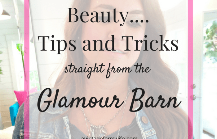Beauty Tips and Tricks from the Glamour Barn