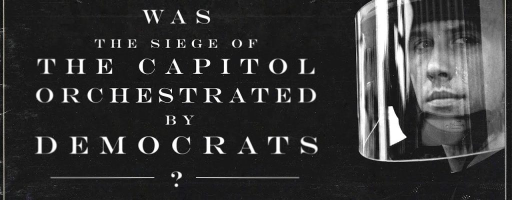 Was The Siege of The Capitol Orchestrated by Democrats?