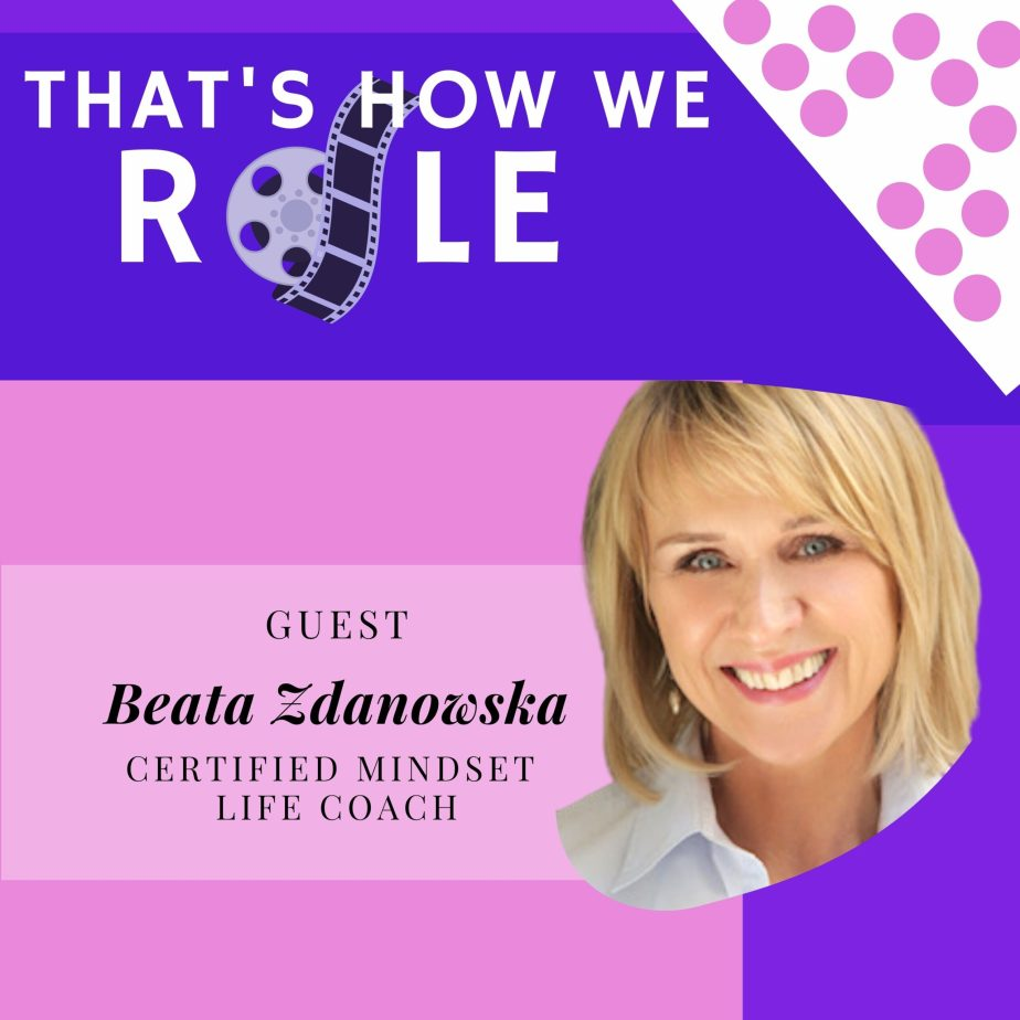Stepping Into Your Purpose, Passion and Personal Power with Certified Mindset Life Coach Beata Zdanowska