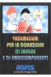"""Copertina di """"Vademecum per la donazione di sangue e di emocomponenti"""": Opuscolo illustrato per la sensibilizzazione al dono del sangue."""