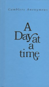 A Day at A Time Gamblers Anonymous Hardcover
