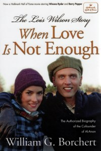 The Lois Wilson Story  When Love Is Not Enough
