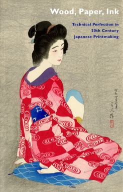 Wood, Paper, Ink: Technical Perfection in 20th Century Japanese Printmaking