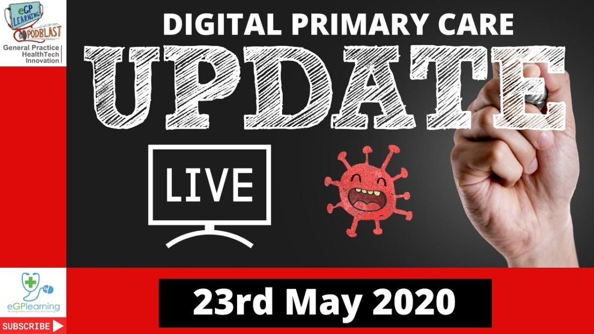 Care Homes, Technology, COVID – eGPLearning Live Update 23 May 2020