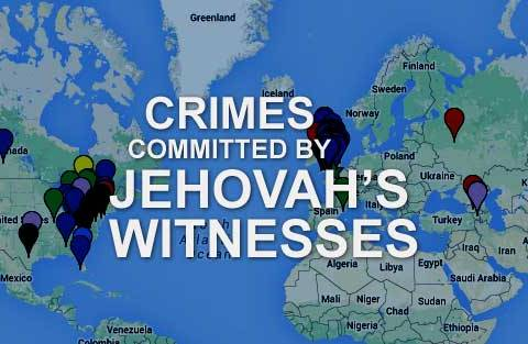 Crimes Committed by Jehovah's Witnesses